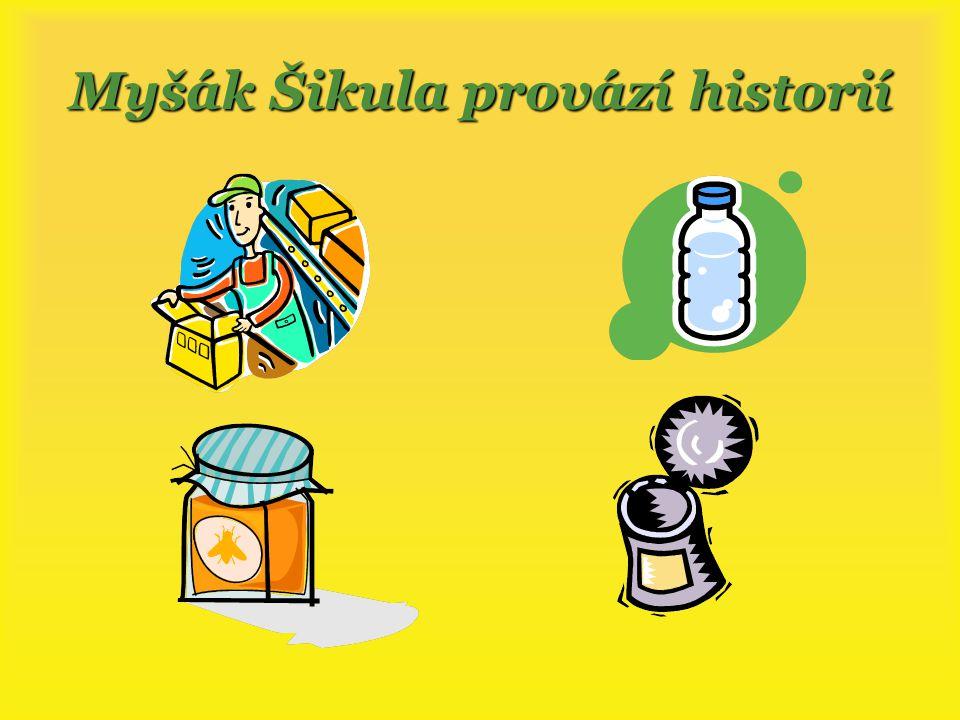 Myšák Šikula provází historií