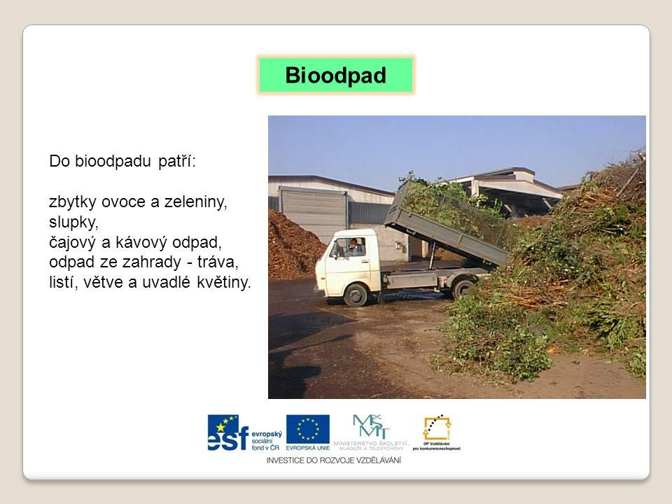 Do bioodpadu patří: zbytky ovoce a zeleniny, slupky, čajový a kávový odpad, odpad ze zahrady - tráva, listí, větve a uvadlé květiny. Bioodpad