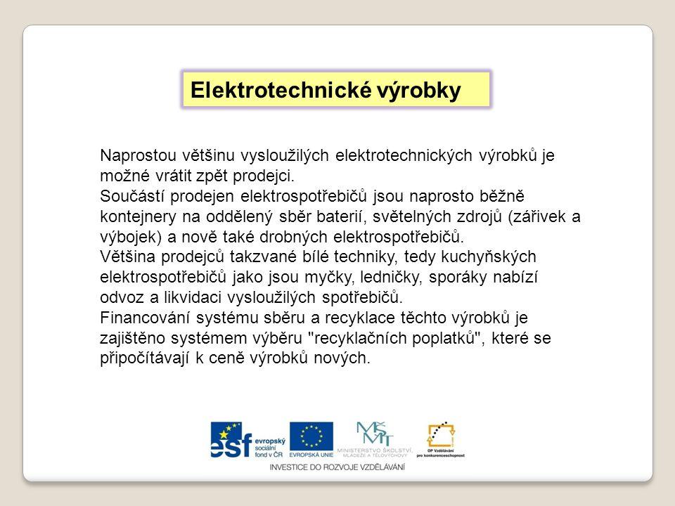 Naprostou většinu vysloužilých elektrotechnických výrobků je možné vrátit zpět prodejci. Součástí prodejen elektrospotřebičů jsou naprosto běžně konte