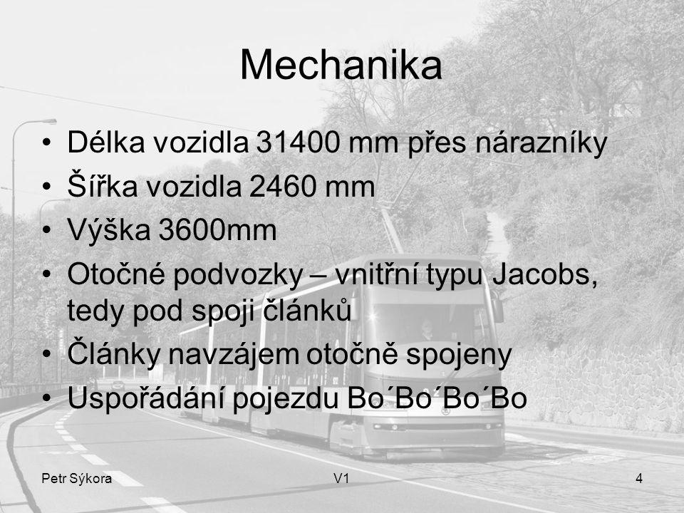Petr SýkoraV14 Mechanika Délka vozidla 31400 mm přes nárazníky Šířka vozidla 2460 mm Výška 3600mm Otočné podvozky – vnitřní typu Jacobs, tedy pod spoj