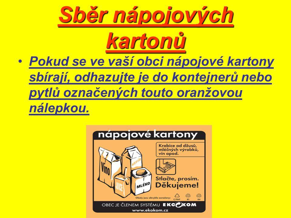 Sběr nápojových kartonů Pokud se ve vaší obci nápojové kartony sbírají, odhazujte je do kontejnerů nebo pytlů označených touto oranžovou nálepkou.