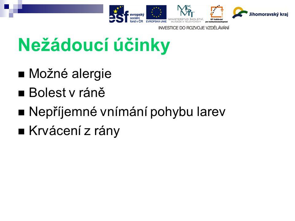 Nežádoucí účinky Možné alergie Bolest v ráně Nepříjemné vnímání pohybu larev Krvácení z rány
