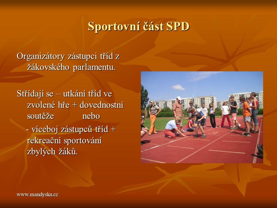 Sportovní část SPD Organizátory zástupci tříd z žákovského parlamentu. Střídají se – utkání tříd ve zvolené hře + dovednostní soutěže nebo - víceboj z