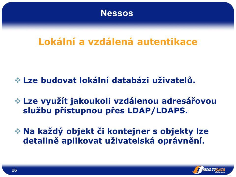 Nessos Lokální a vzdálená autentikace  Lze budovat lokální databázi uživatelů.