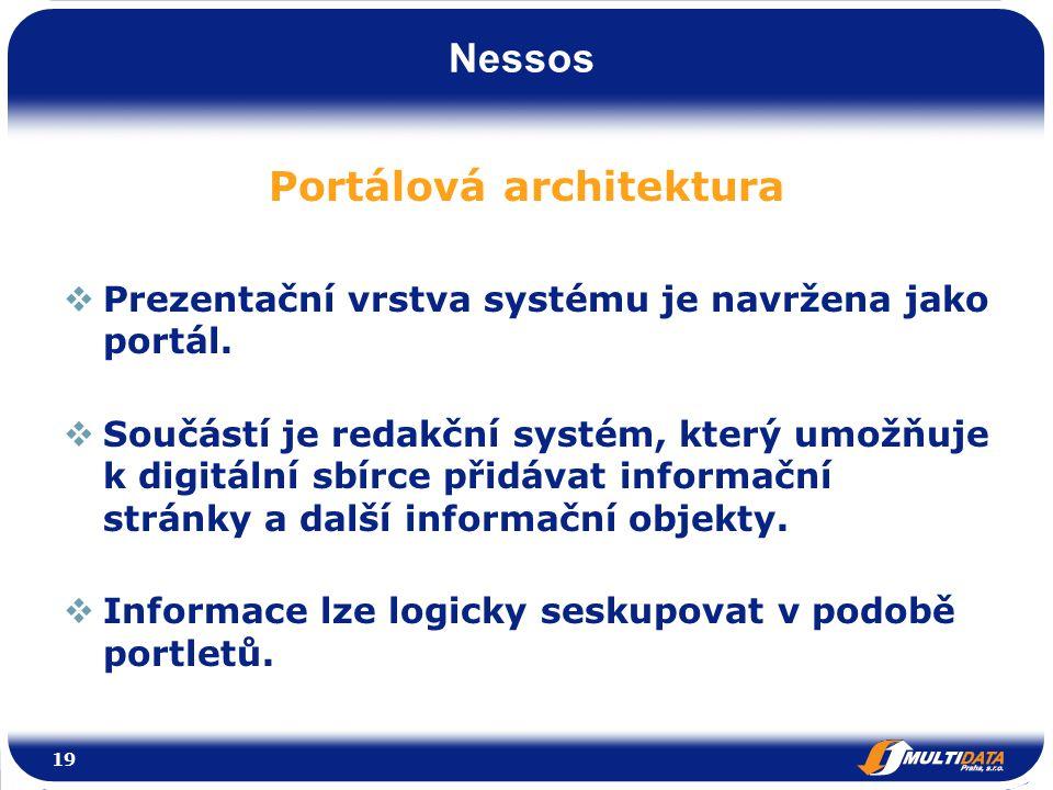 Nessos Portálová architektura  Prezentační vrstva systému je navržena jako portál.