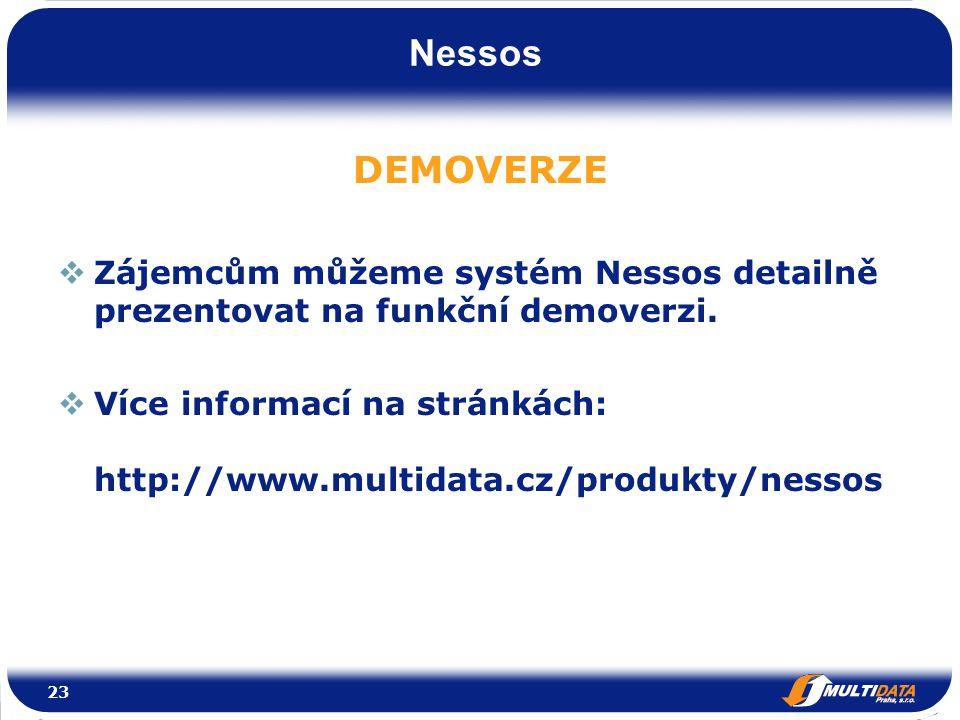 Nessos DEMOVERZE  Zájemcům můžeme systém Nessos detailně prezentovat na funkční demoverzi.