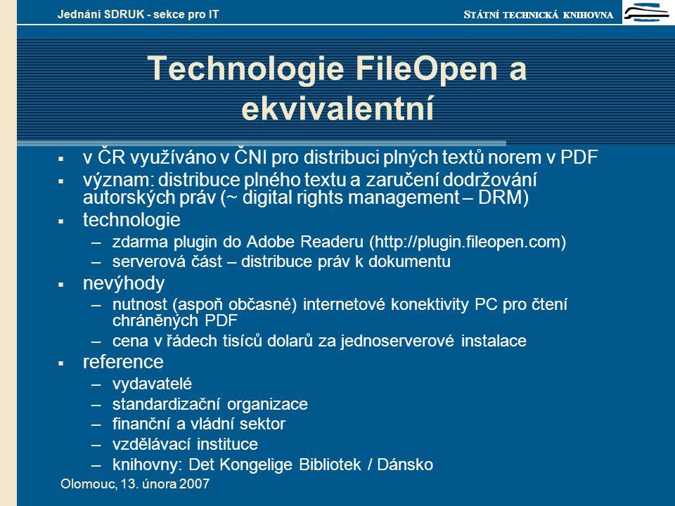 S TÁTNÍ TECHNICKÁ KNIHOVNA Olomouc, 13. února 2007 Jednání SDRUK - sekce pro IT Technologie FileOpen a ekvivalentní  v ČR využíváno v ČNI pro distrib