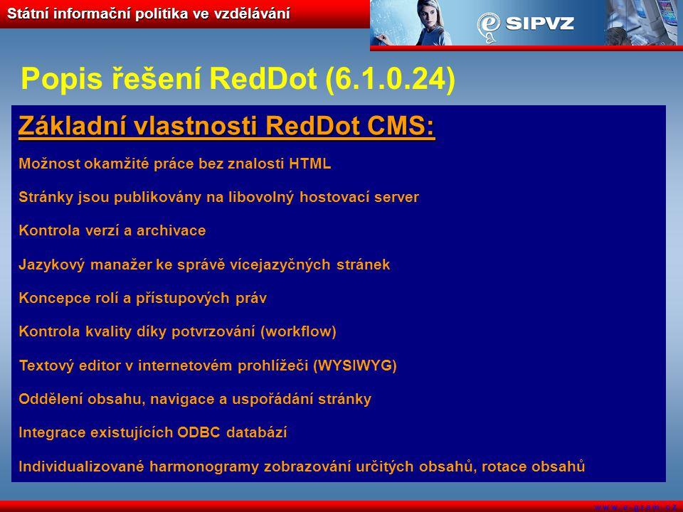 Státní informační politika ve vzdělávání w w w. e - g r a m. c z Popis řešení RedDot (6.1.0.24) Základní vlastnosti RedDot CMS: Možnost okamžité práce