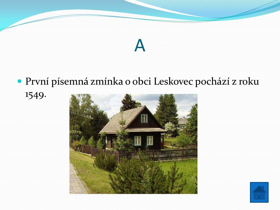 B Obec Leskovec se rozkládá asi šest kilometrů jižně od Vsetína.