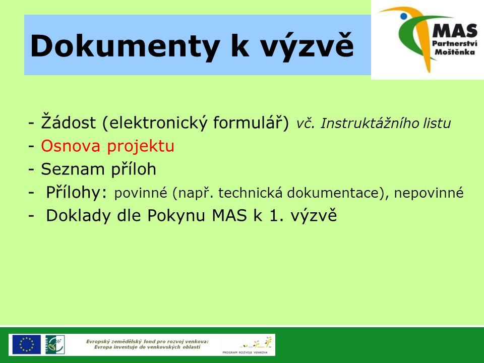 Dokumenty k výzvě - Žádost (elektronický formulář) vč. Instruktážního listu - Osnova projektu - Seznam příloh -Přílohy: povinné (např. technická dokum