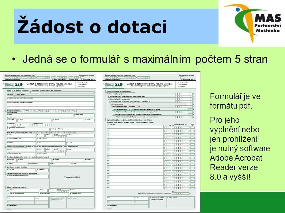 Žádost o dotaci Jedná se o formulář s maximálním počtem 5 stran Formulář je ve formátu pdf. Pro jeho vyplnění nebo jen prohlížení je nutný software Ad