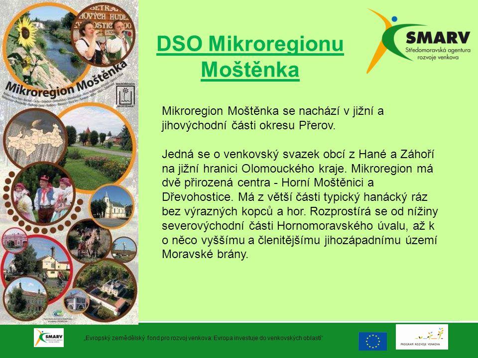 """DSO Mikroregionu Moštěnka """"Evropský zemědělský fond pro rozvoj venkova: Evropa investuje do venkovských oblastí"""" Mikroregion Moštěnka se nachází v již"""