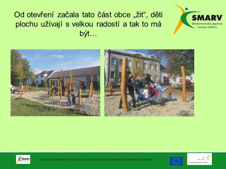 """Od otevření začala tato část obce """"žit"""", děti plochu užívají s velkou radostí a tak to má být… """"Evropský zemědělský fond pro rozvoj venkova: Evropa in"""