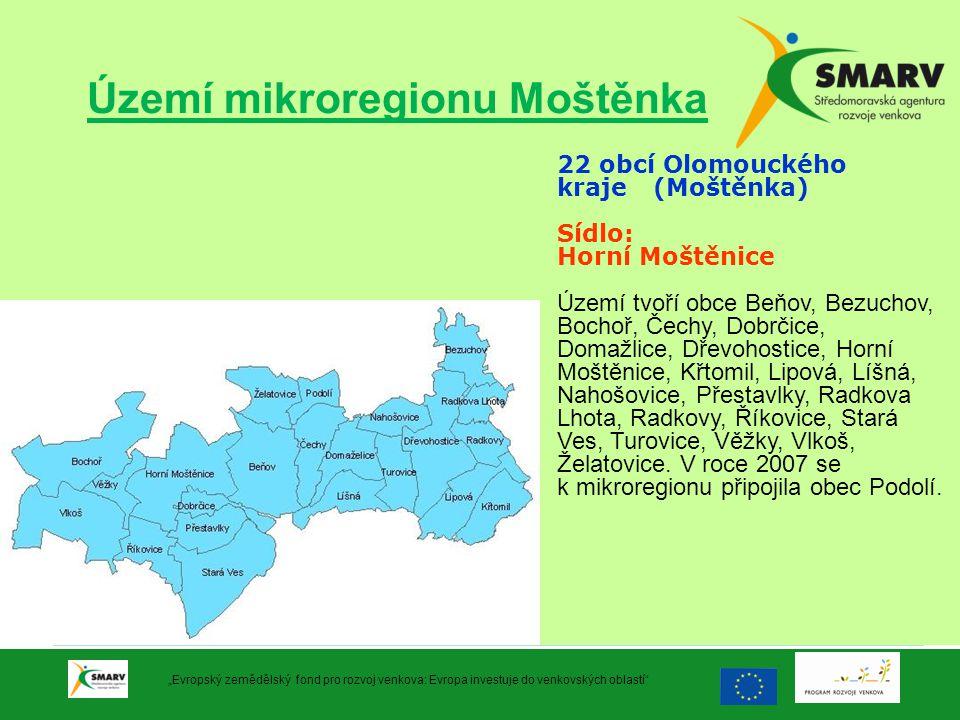 """Území mikroregionu Moštěnka """"Evropský zemědělský fond pro rozvoj venkova: Evropa investuje do venkovských oblastí"""" 22 obcí Olomouckého kraje(Moštěnka)"""