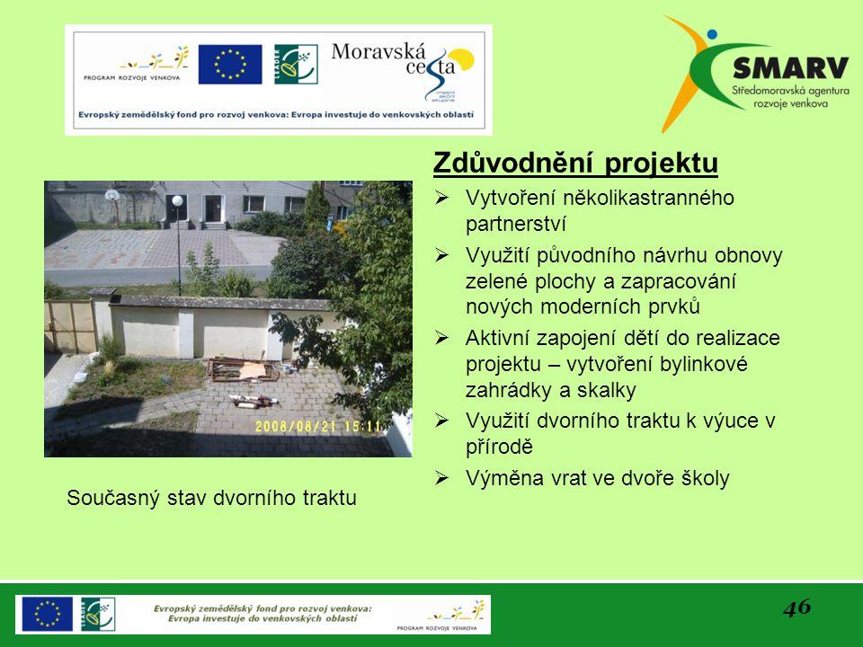 46 Zdůvodnění projektu  Vytvoření několikastranného partnerství  Využití původního návrhu obnovy zelené plochy a zapracování nových moderních prvků