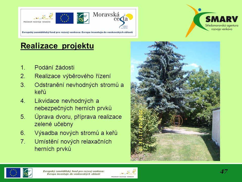 47 Realizace projektu 1. Podání žádosti 2. Realizace výběrového řízení 3. Odstranění nevhodných stromů a keřů 4. Likvidace nevhodných a nebezpečných h