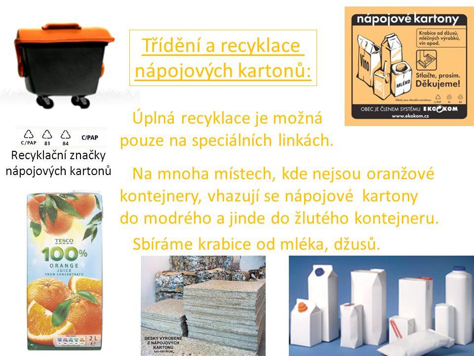 Třídění a recyklace nápojových kartonů: Recyklační značky nápojových kartonů Úplná recyklace je možná pouze na speciálních linkách. Na mnoha místech,