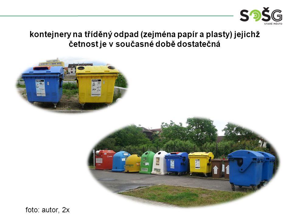 foto: autor, 2x kontejnery na tříděný odpad (zejména papír a plasty) jejichž četnost je v současné době dostatečná