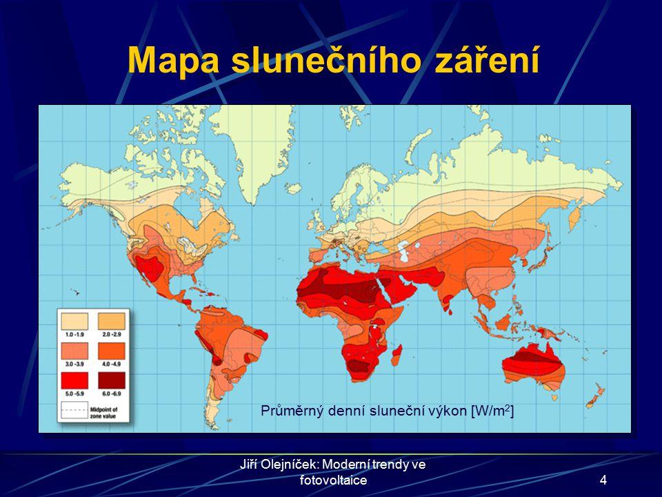 Jiří Olejníček: Moderní trendy ve fotovoltaice4 Mapa slunečního záření Průměrný denní sluneční výkon [W/m 2 ]