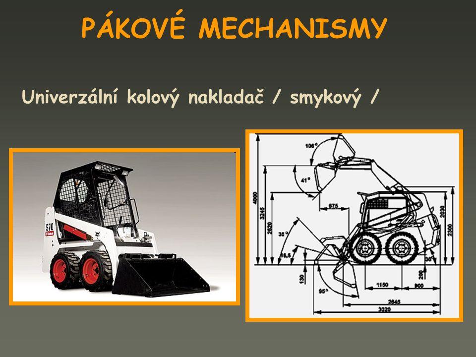 PÁKOVÉ MECHANISMY Univerzální kolový nakladač / smykový /