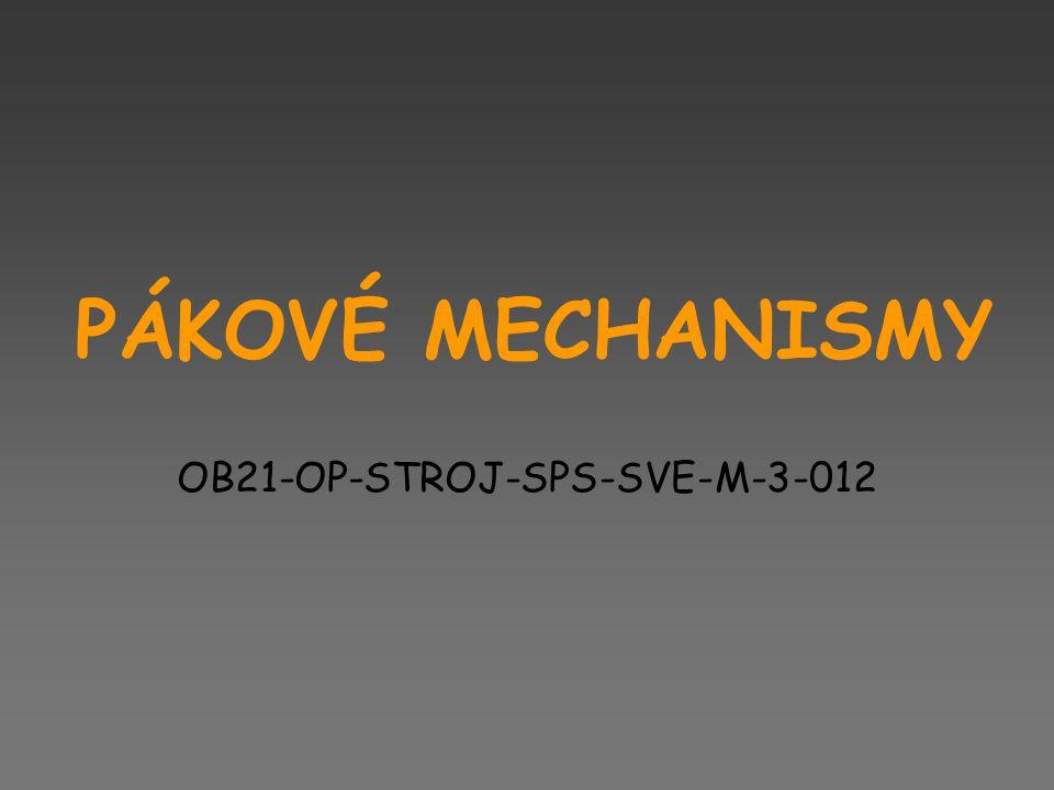 PÁKOVÉ MECHANISMY OB21-OP-STROJ-SPS-SVE-M-3-012