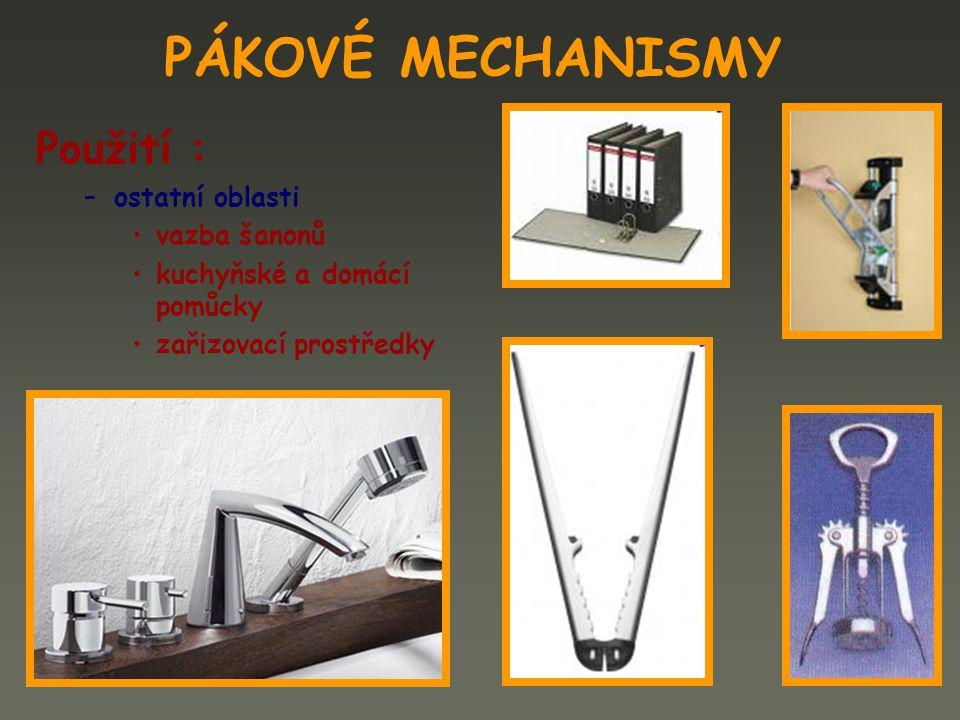 PÁKOVÉ MECHANISMY mechanismy využívající principu práce páky, kdy je spojeno několik pák dohromady, jsou nazývány pákoví, vícebodové mechanismy nebo klikovahadlové mechanismy KLIKOVAHADLOVÝ MECHANISMUS 1.rám 2.klika (vahadlo) 3.ojnice 4.vahadlo