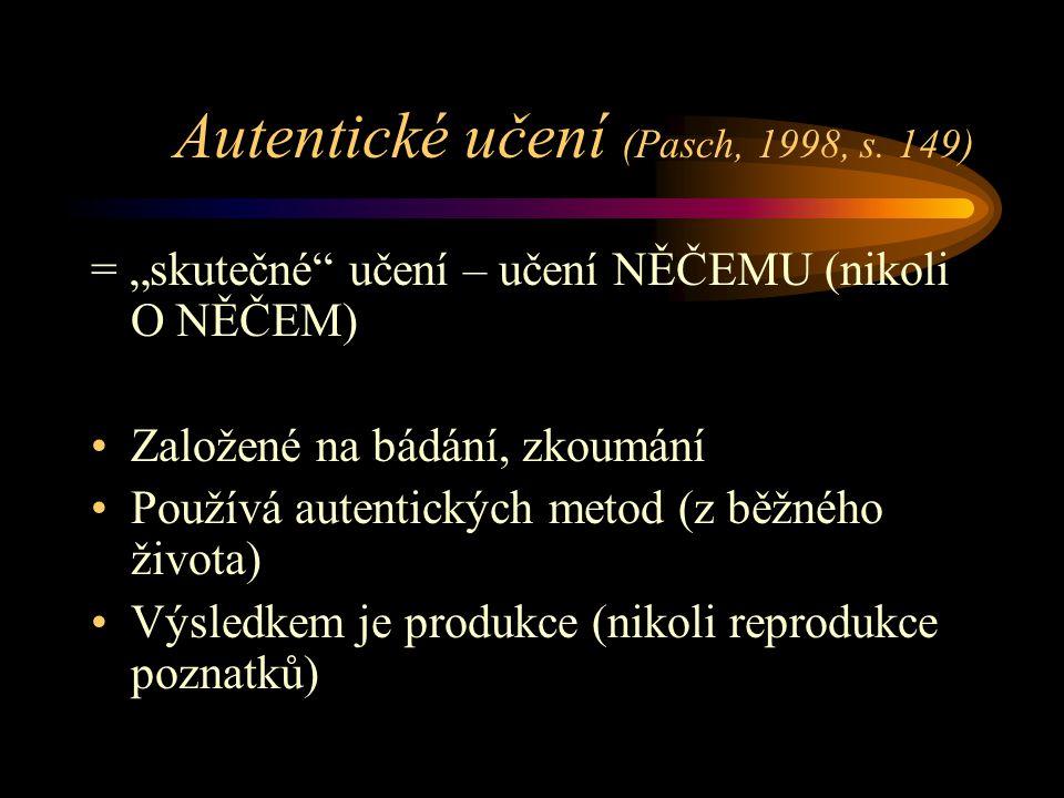Autentické učení (Pasch, 1998, s.