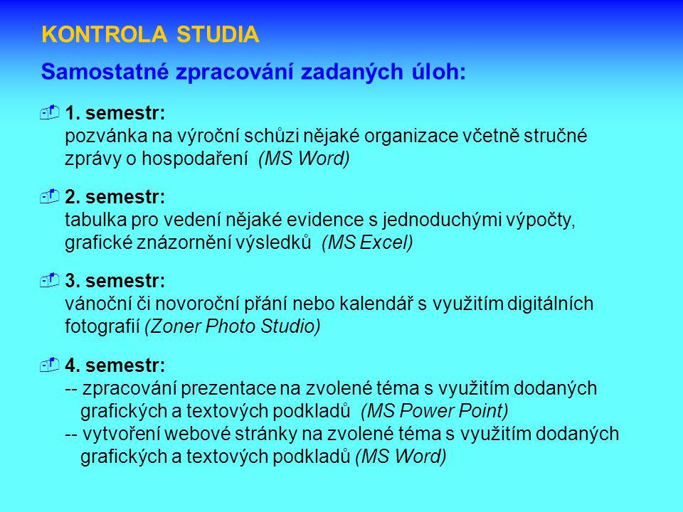 KONTROLA STUDIA Samostatné zpracování zadaných úloh:  1.