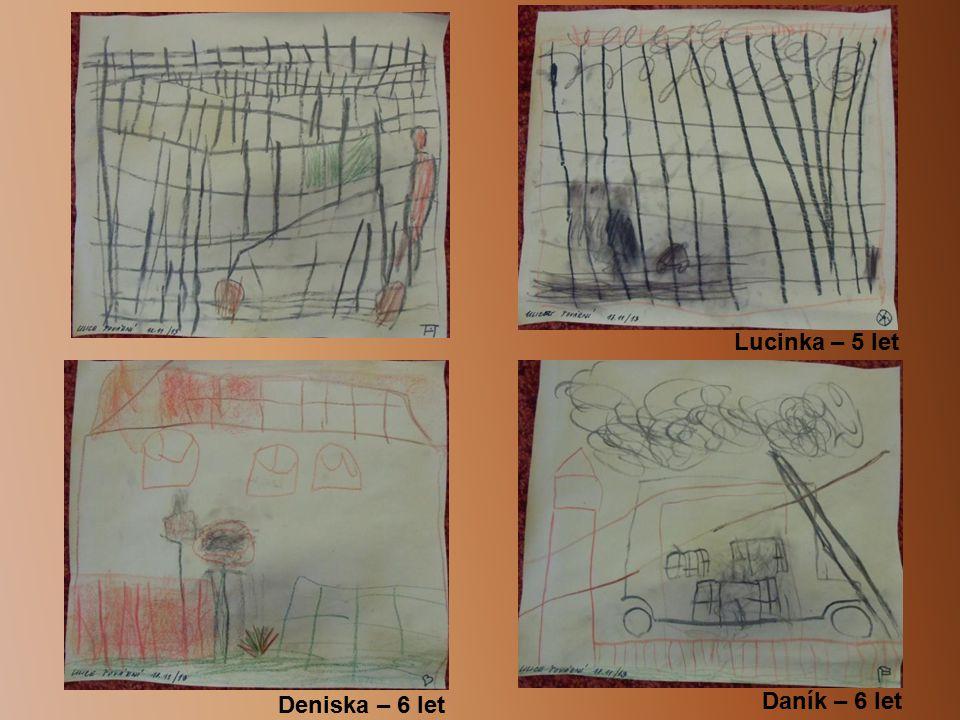 Lucinka – 5 let Daník – 6 let Deniska – 6 let