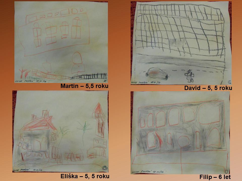 David – 5, 5 roku Martin – 5,5 roku Filip – 6 let Eliška – 5, 5 roku