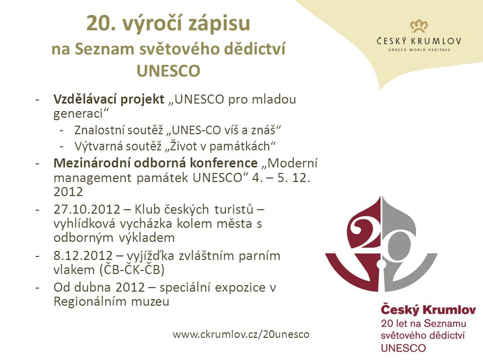 """20. výročí zápisu na Seznam světového dědictví UNESCO -Vzdělávací projekt """"UNESCO pro mladou generaci"""" -Znalostní soutěž """"UNES-CO víš a znáš"""" -Výtvarn"""