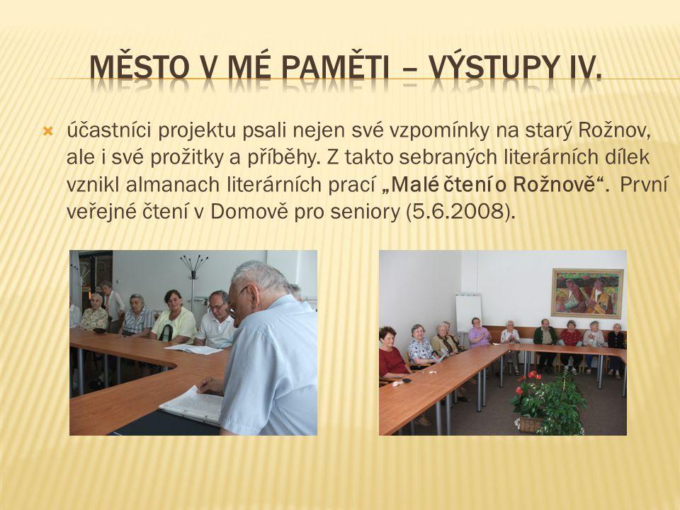  účastníci projektu psali nejen své vzpomínky na starý Rožnov, ale i své prožitky a příběhy.