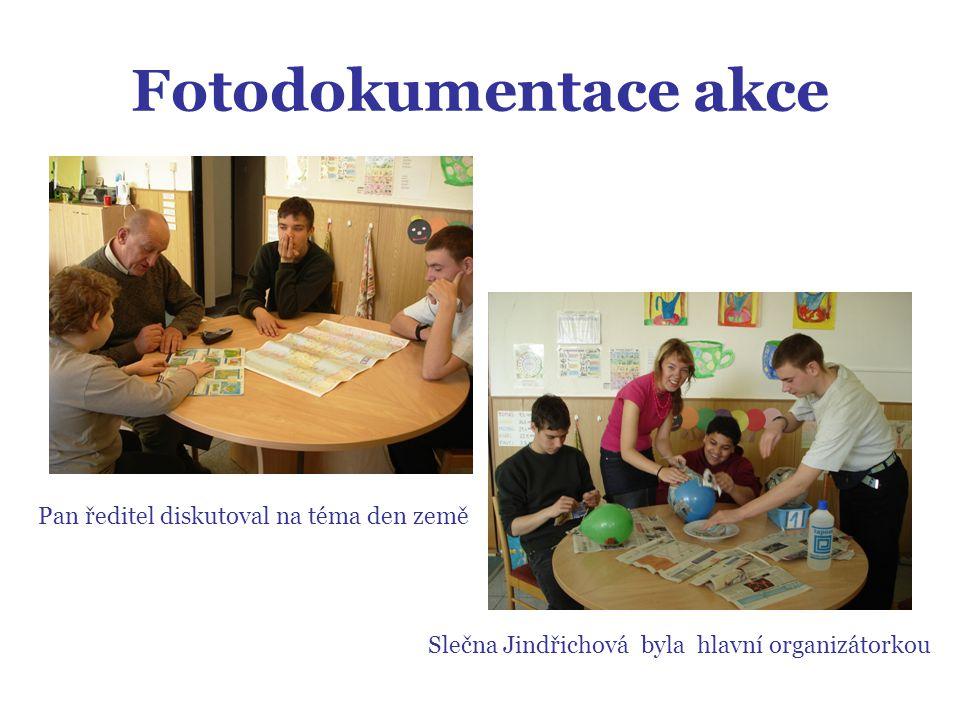 Fotodokumentace akce Pan ředitel diskutoval na téma den země Slečna Jindřichová byla hlavní organizátorkou
