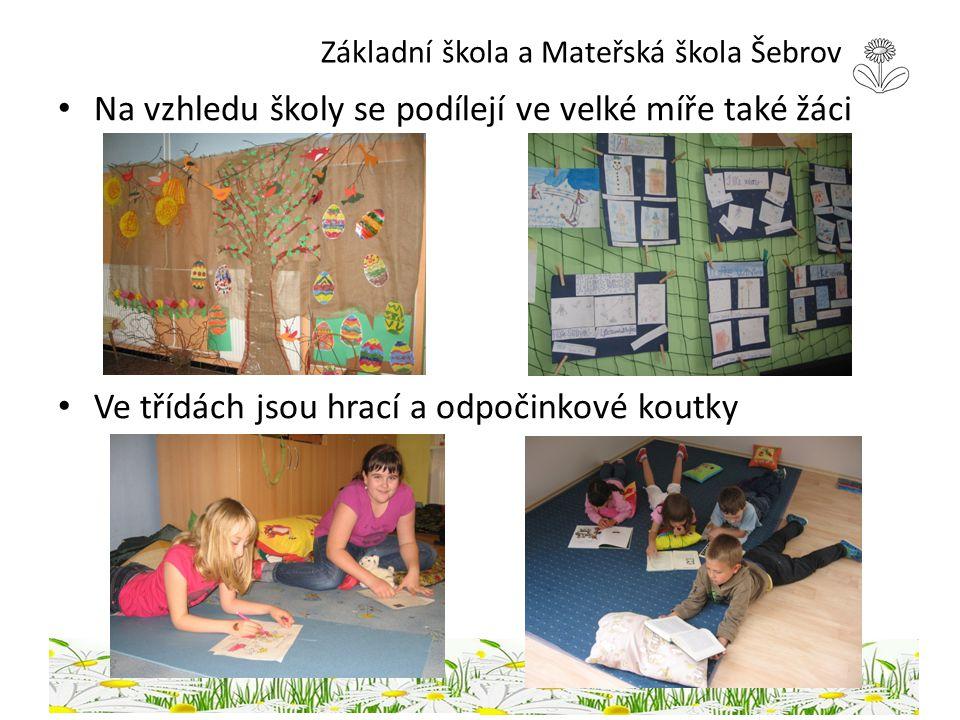 Základní škola a Mateřská škola Šebrov Na vzhledu školy se podílejí ve velké míře také žáci Ve třídách jsou hrací a odpočinkové koutky