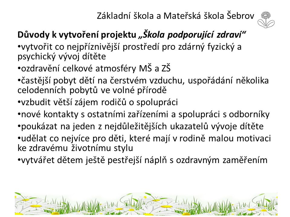 Základní škola a Mateřská škola Šebrov Cíle našeho Rámcového projektu: 1.