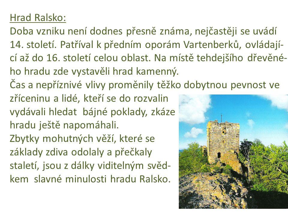 Ralsko byl strážným hradem a celnicí na kupecké stezce do Lužice.