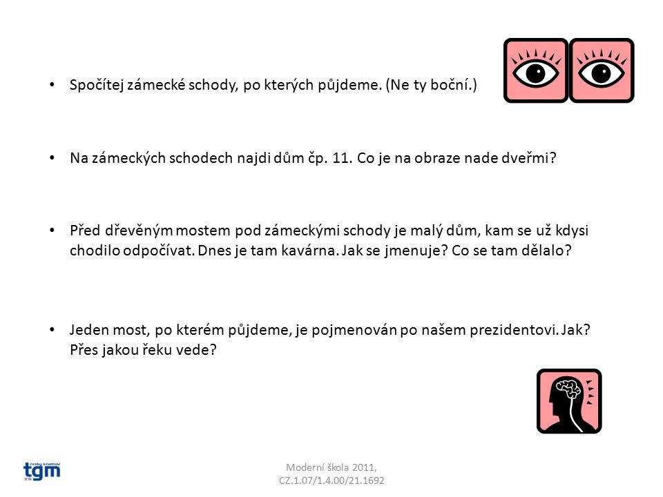 Moderní škola 2011, CZ.1.07/1.4.00/21.1692 Spočítej zámecké schody, po kterých půjdeme.