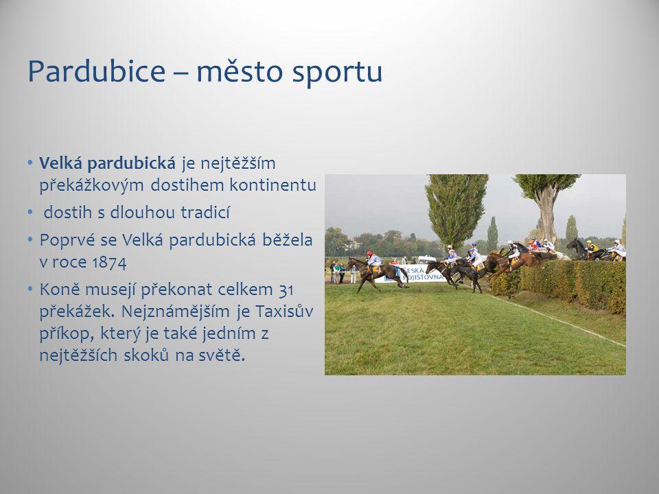 Pardubice – město sportu Velká pardubická je nejtěžším překážkovým dostihem kontinentu dostih s dlouhou tradicí Poprvé se Velká pardubická běžela v roce 1874 Koně musejí překonat celkem 31 překážek.