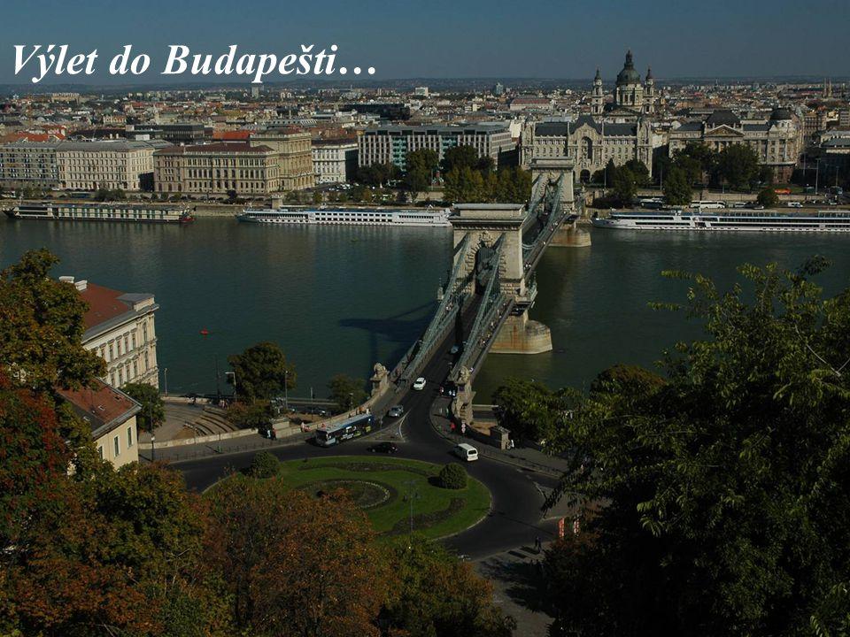 Výlet do Budapešti…