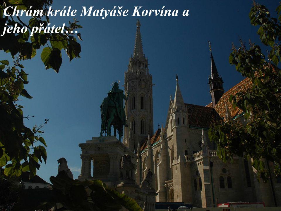 Chrám krále Matyáše Korvína a jeho přátel…