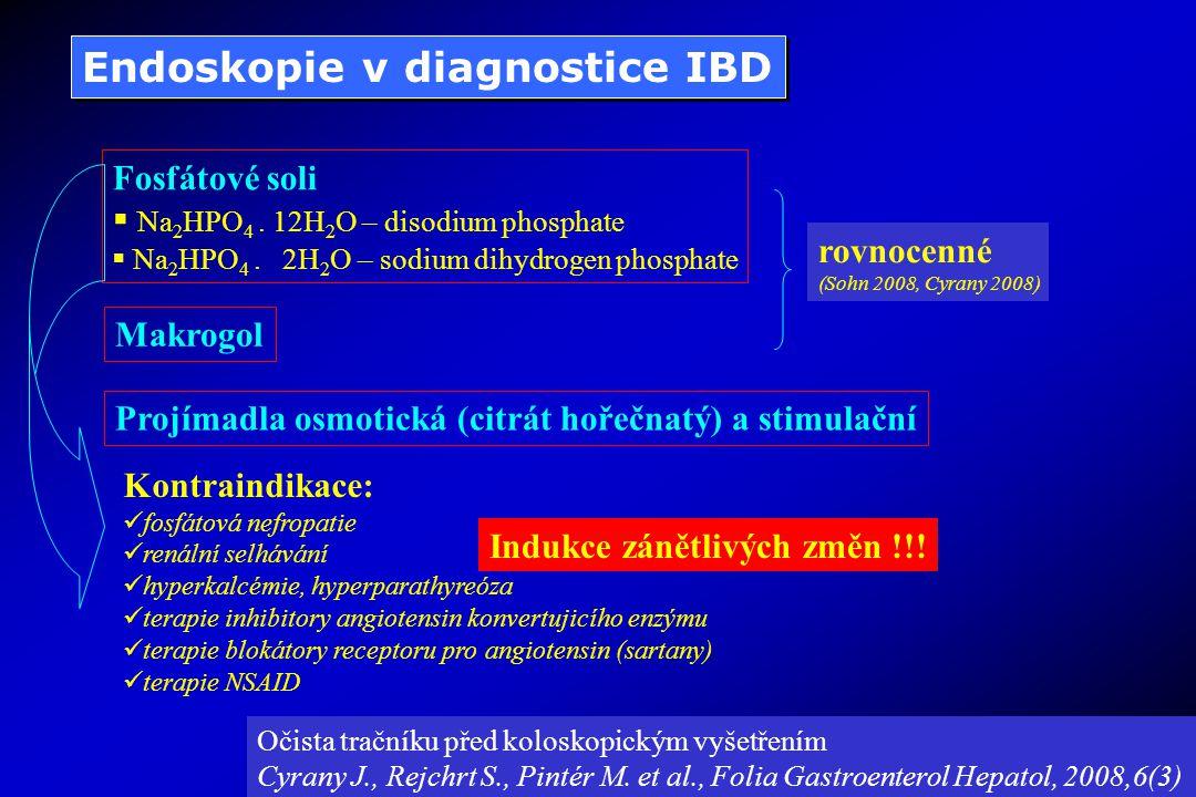 Endoskopie v diagnostice IBD Fosfátové soli  Na 2 HPO 4. 12H 2 O – disodium phosphate  Na 2 HPO 4. 2H 2 O – sodium dihydrogen phosphate Makrogol rov