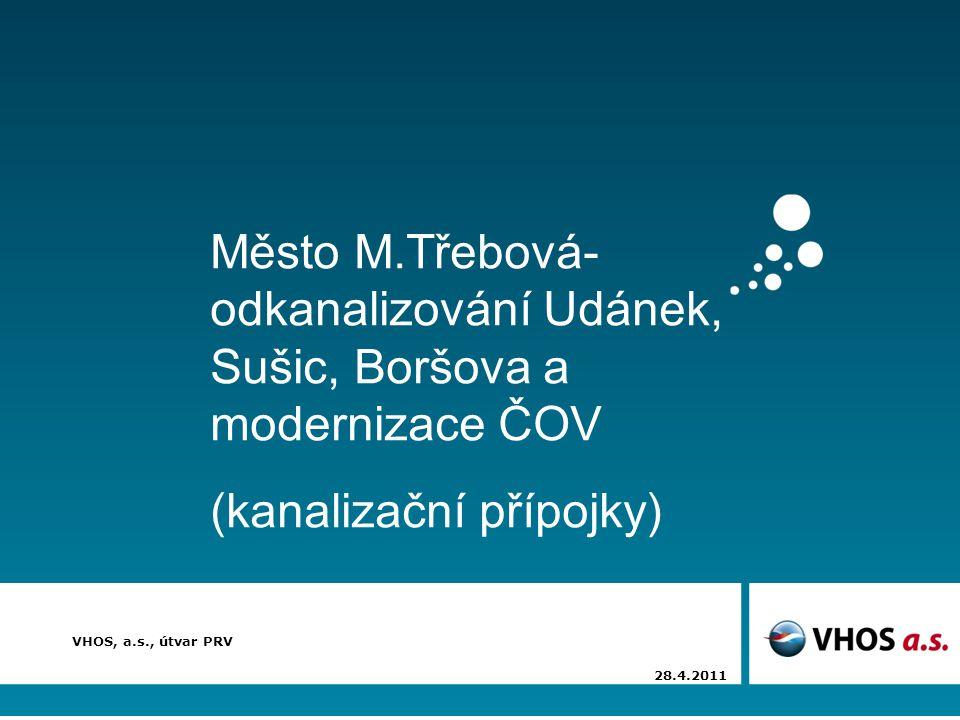 Město M.Třebová- odkanalizování Udánek, Sušic, Boršova a modernizace ČOV (kanalizační přípojky) VHOS, a.s., útvar PRV 28.4.2011
