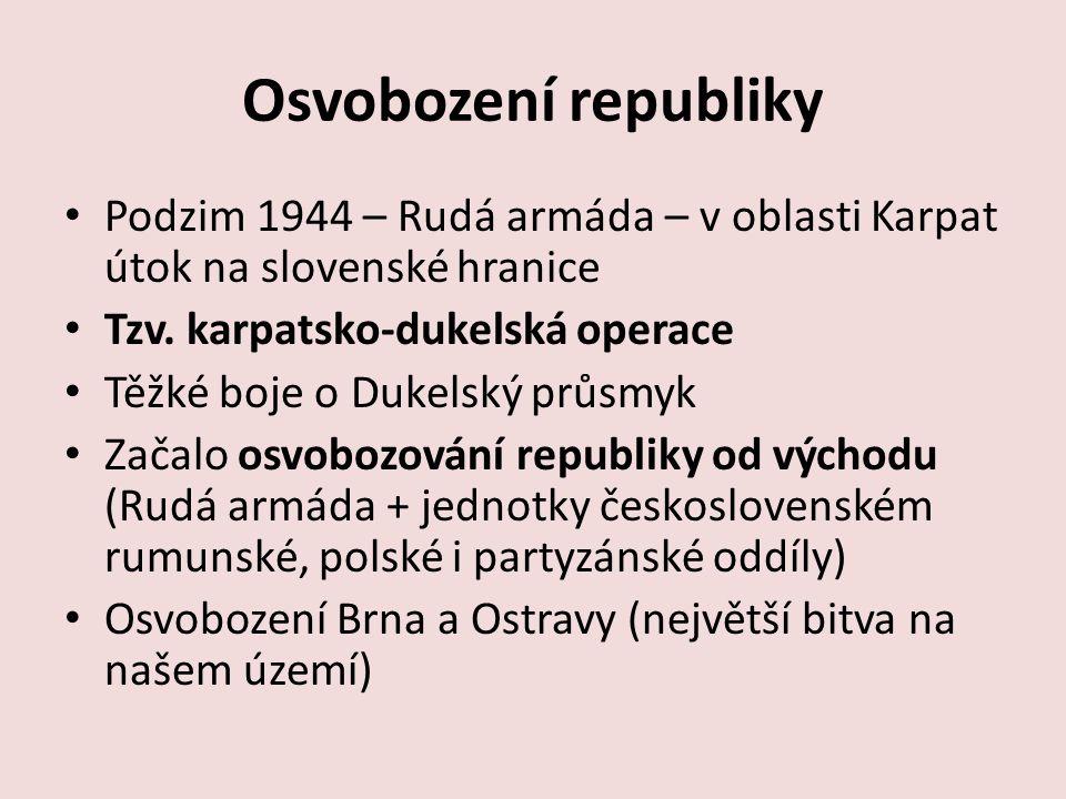 Osvobození republiky Podzim 1944 – Rudá armáda – v oblasti Karpat útok na slovenské hranice Tzv.