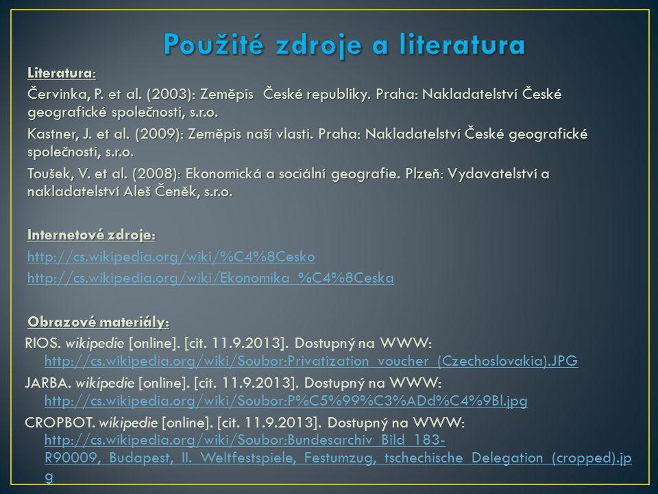 Literatura: Červinka, P. et al. (2003): Zeměpis České republiky.