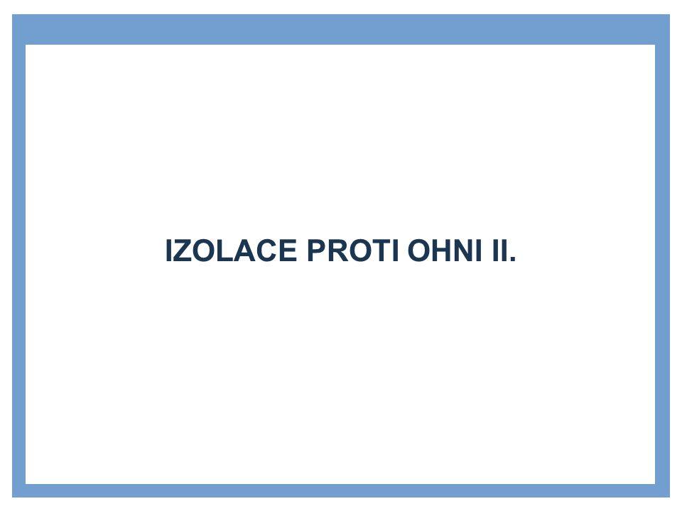 IZOLACE PROTI OHNI II.