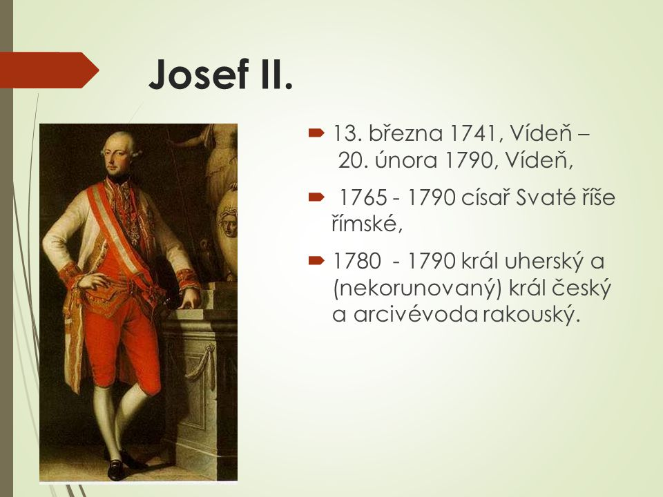 Josef II. Josef II. se narodil 13.