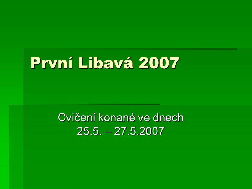První Libavá 2007 Cvičení konané ve dnech 25.5. – 27.5.2007