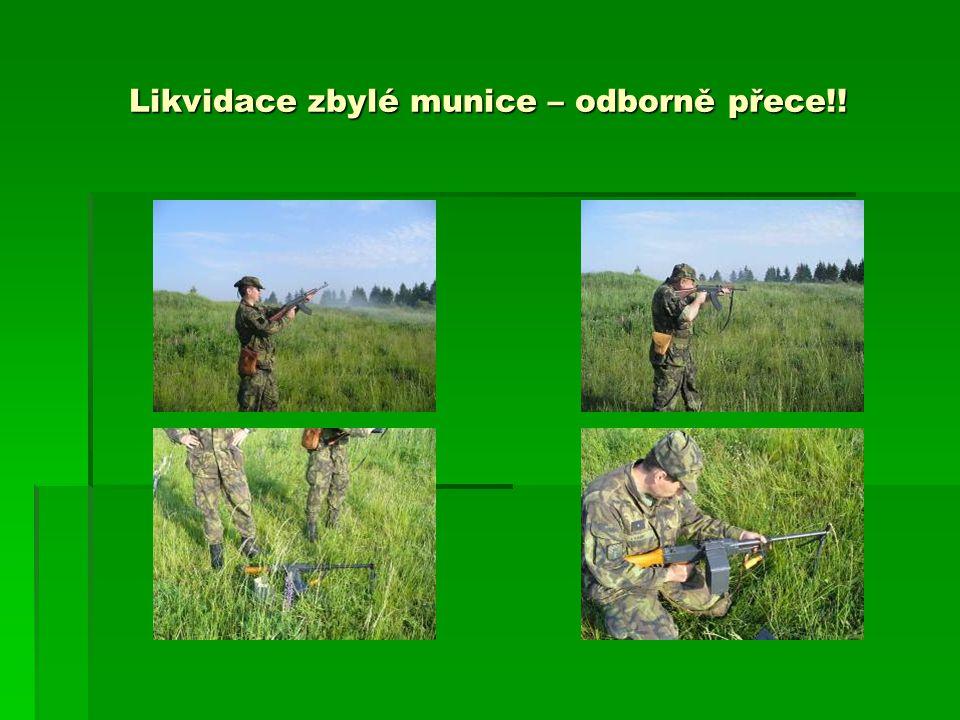 Likvidace zbylé munice – odborně přece!!