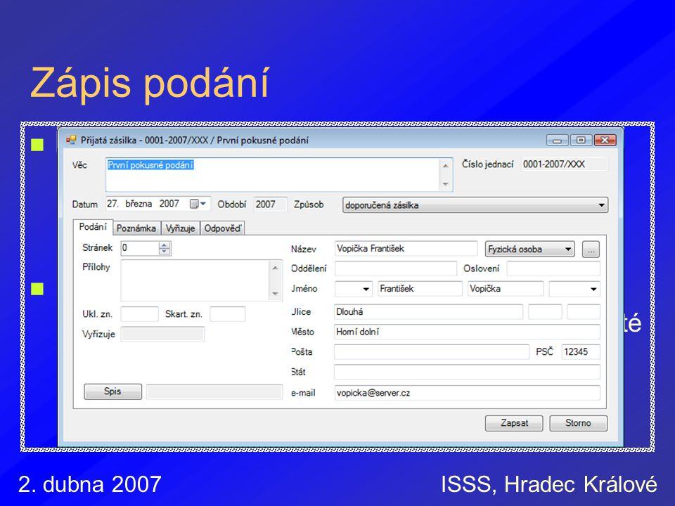 2. dubna 2007ISSS, Hradec Králové Zápis podání Klasické podání jednoduchá evidence přidělení čísla jednacího adresní údaje lze vybírat z adresáře Elek