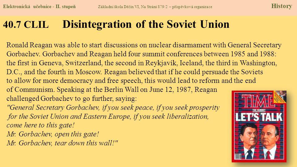 40.7 CLIL Disintegration of the Soviet Union Elektronická učebnice - II. stupeň Základní škola Děčín VI, Na Stráni 879/2 – příspěvková organizace Hist